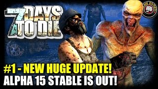 7 Days to Die Alpha 15 Stable Is Out! - New Update Released - EP1 - Let's Play 7DTD Gameplay (S5)
