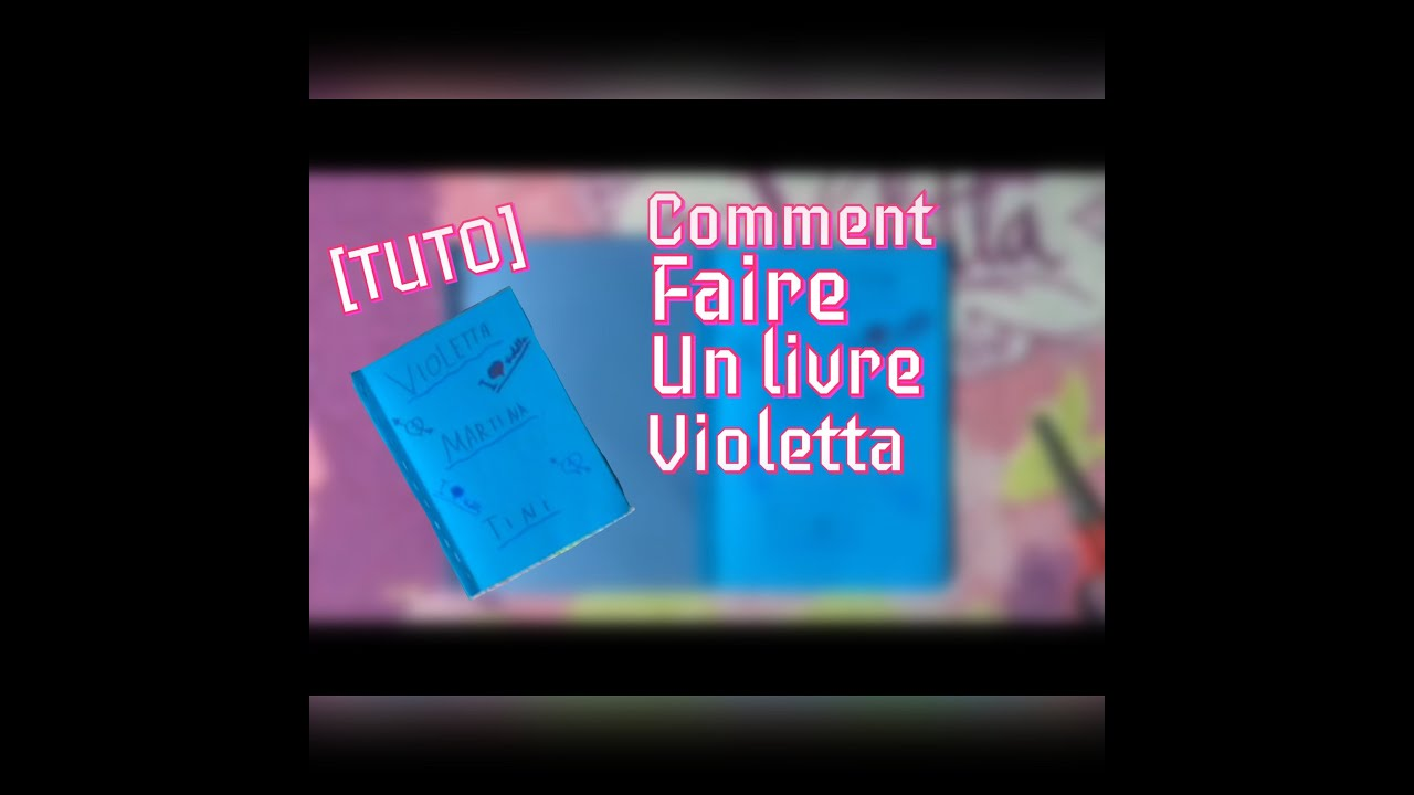 comment faire une livre violetta tuto youtube. Black Bedroom Furniture Sets. Home Design Ideas