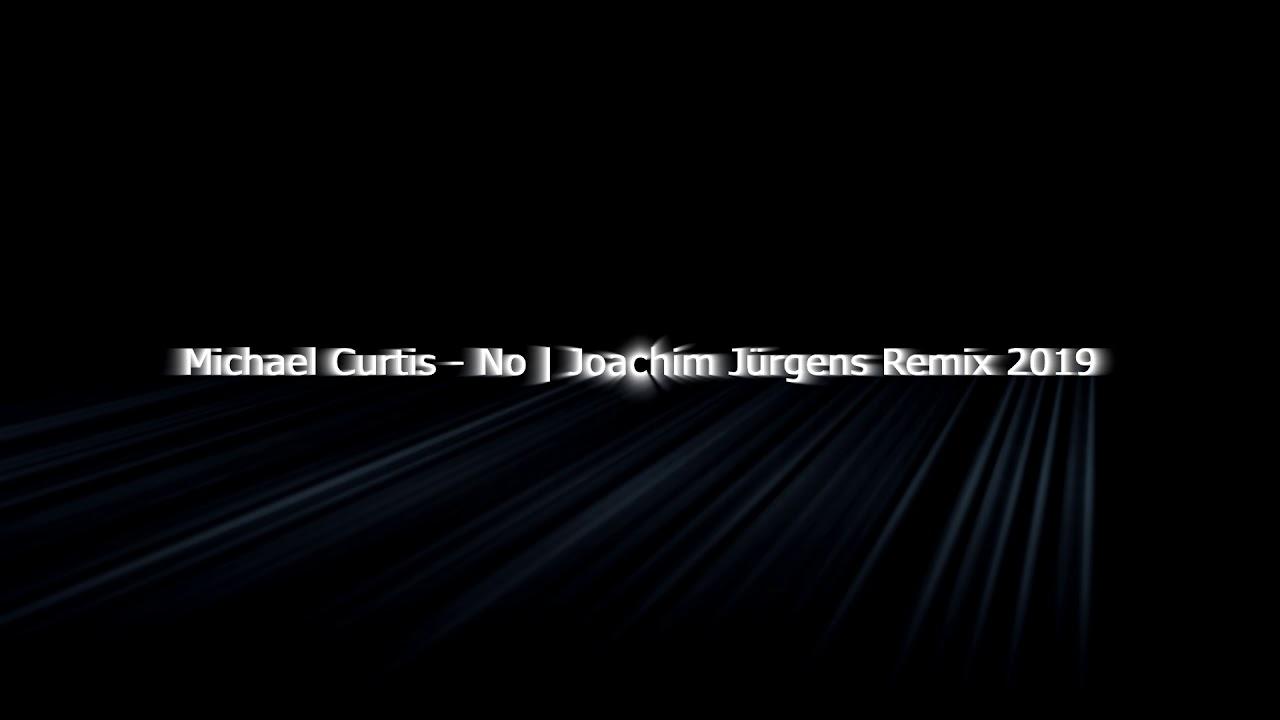 Download Michael Curtis - NO | Joachim Jürgens REMIX 2019