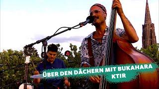 """COSMO Konzert: Über den Dächern mit ... Bukahara spielen """"Ktir"""""""