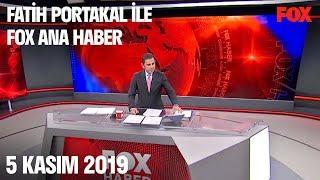 5 Kasım 2019 Fatih Portakal ile FOX Ana Haber