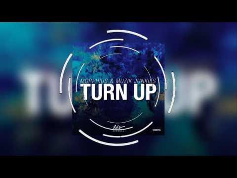 Morphius & Muzik Junkies - Turn Up (Original Mix)