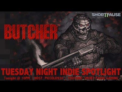 Tuesday Night Indie Spotlight Episode 64: Butcher | PS4 Gameplay