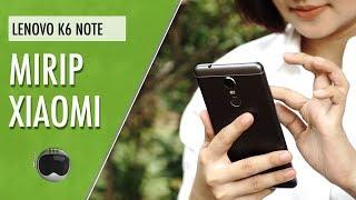 Lenovo K6 Note Review Indonesia: Makin Baik dan Menarik