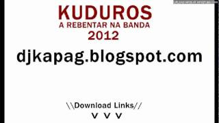 Dj Kapa G - Kuduros a Rebentar na Banda 2012 (Free DOWNLOAD)