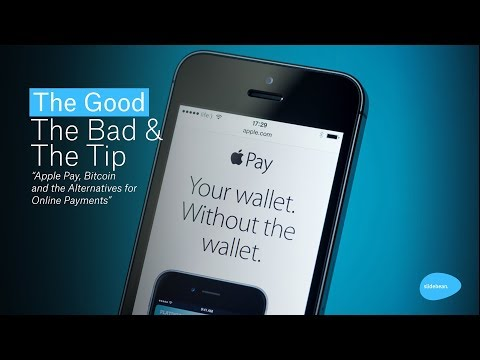 Bitcoin, Apple Pay,  and the Alternative for Online Payments - The Good, The Bad and The Tip