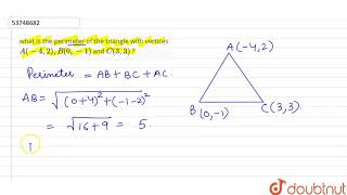 what is the periṁeter of the triangle with vertices `A(-4, 2), B(0, -1)` and `C(3, 3)` ?