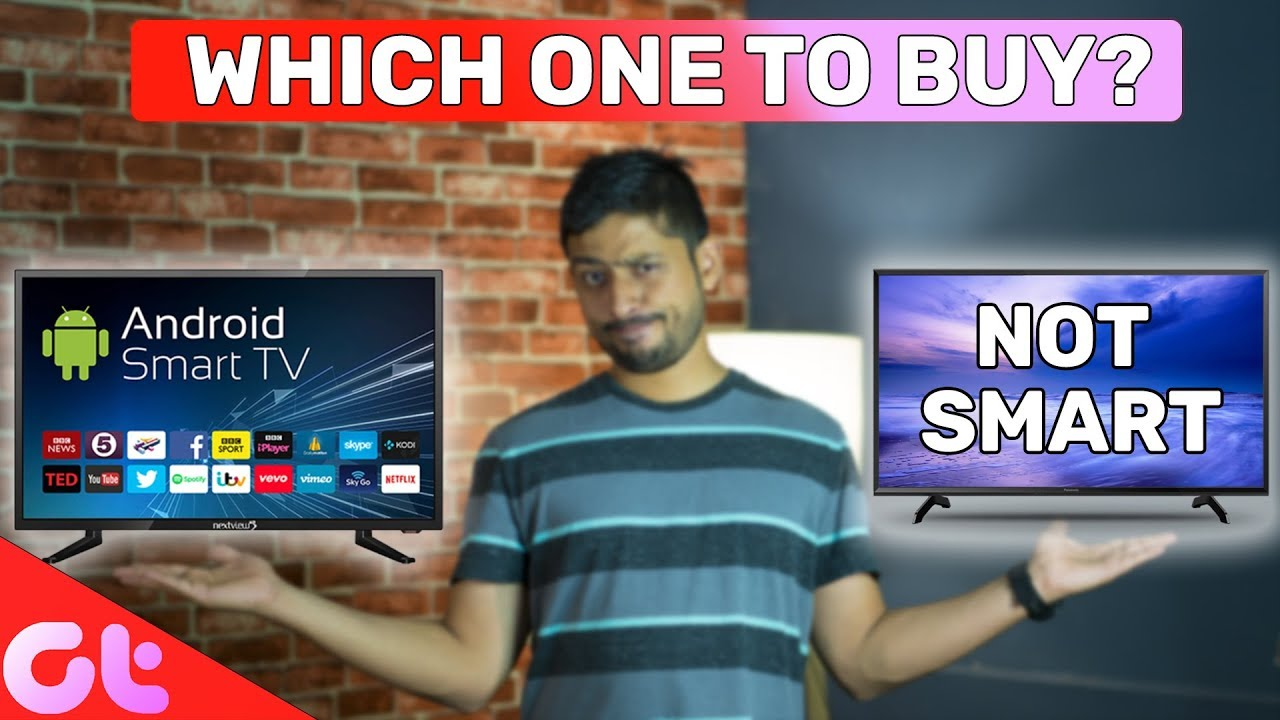Smart TV vs Non Smart TV   Which One Should You Buy?   GT Hindi