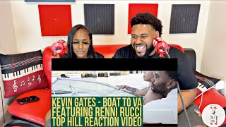 KEVIN GATES X RENNI RUCCI - BOAT TO VIRGINIA (OFFICIAL TOP HILL MUSIC VIDEO REACTION)