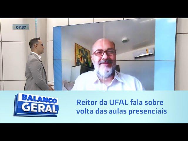 Reitor da UFAL fala sobre volta das aulas presenciais