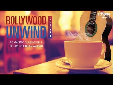 Bollywood Unwind  - Session 1 Jukebox