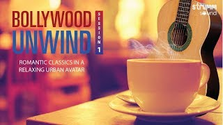 Bollywood Unwind  - Session 1 Jukebox