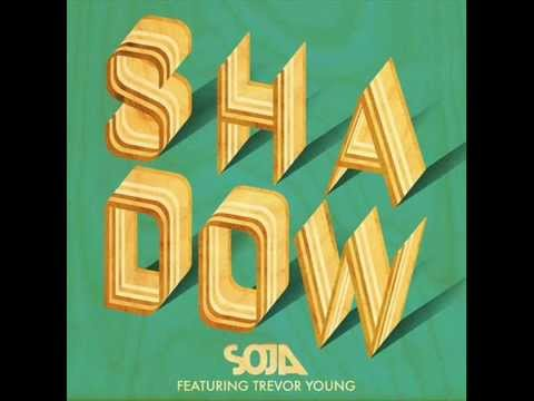 SOJA   Shadow feat  Trevor Young