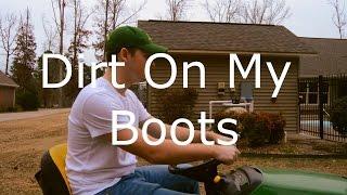 Dirt On My Boots- Jon Pardi