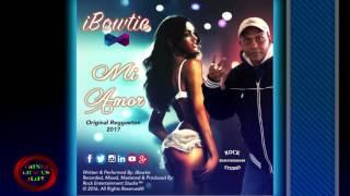 iBowtie - Mi Amor [ 2k17 Reggaeton ]