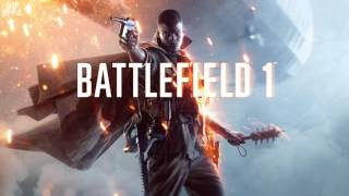 Battlefield 1 OST 02 The War to End All Wars [HQ Music]