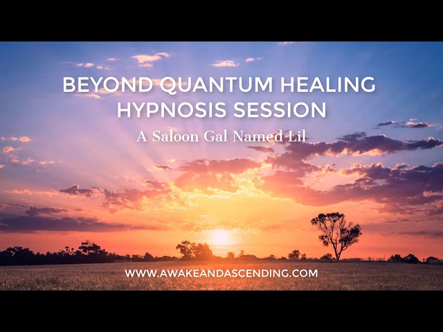 A Saloon Gal Named Lil :: Beyond Quantum Healing Hypnosis Session