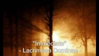 """Immediate"" - Lacrimosa Dominae"