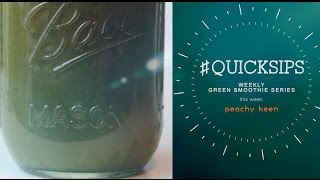 #quicksips - The Green Smoothie Series - Peachy Keen | Charyjay