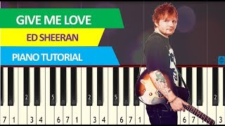 Ed Sheeran – Give Me Love – Piano Tutorial (synthesia)