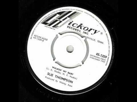 Sue Thompson - Walkin My Baby