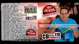 Cover images CD COMPLETO - DJ JESUS DO RECIFE - BREGA ROMÂNTICO CD NOVO - VOL .118