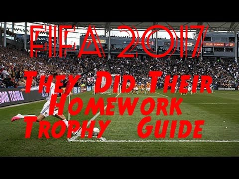 FIFA 2017 They Did Their Homework Trophy Guide