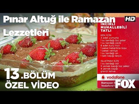 incirli muhallebili tatlıpınar altuğ ile ramazan lezzetleri 13.bölüm