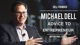 Michael S.Dell Advice To Entrepreneurs - Founder of Dell Inc