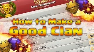 HOW TO MAKE A GOOD \ SUCCESSFUL CLAN - CLASH OF CLANS ( NEW 2016 )