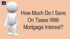 How Much Do I Save On Taxes With Mortgage Interest?