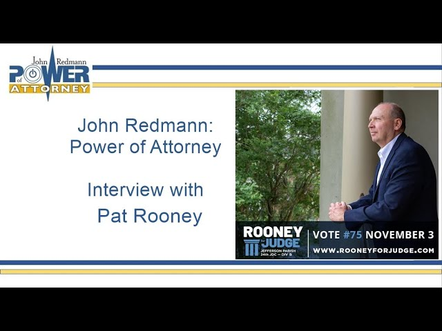 John Redmann: Power of Attorney- Interview with Pat Rooney