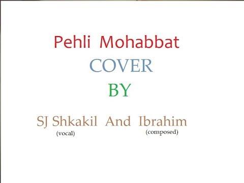Pehli Mohabbat / vocal SJ Shakil / composed Songster Boy Ebrahim