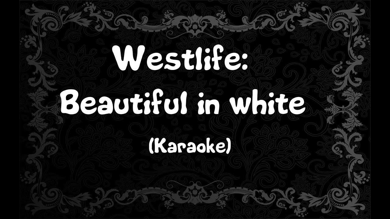 Westlife: Beautiful in White  (Karaoke)