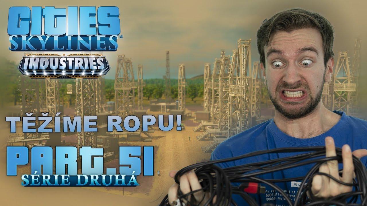 TĚŽÍME ROPU! | Cities Skylines S02 #51
