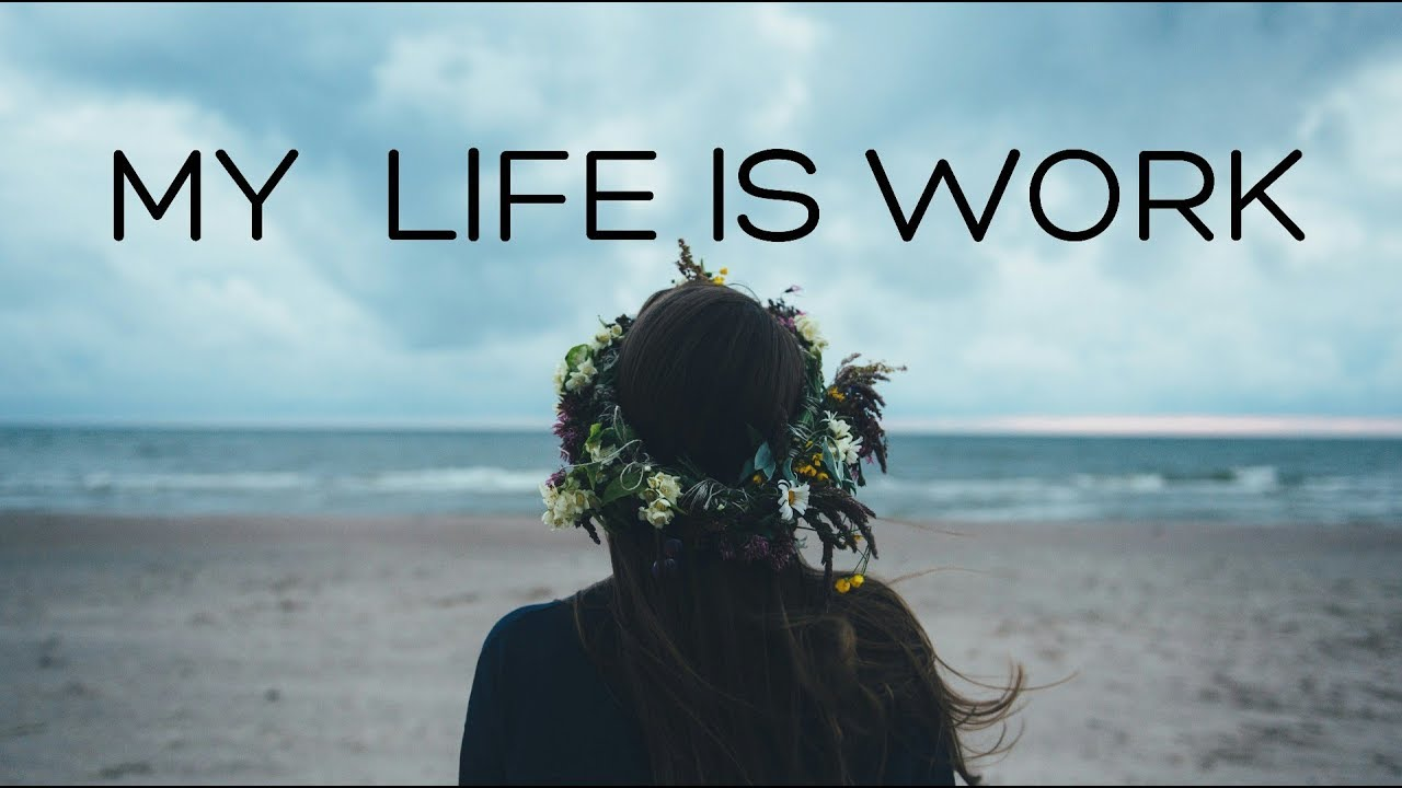 My Life is Work | Beautiful Chill Mix