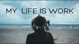 My Life is Work   Beautiful Chill Mix