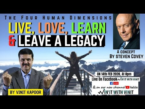 Live, Love,Learn & Leave A Legacy-A Concept By Steven Covey|How To Live A Complete Life|Vinit Kapoor