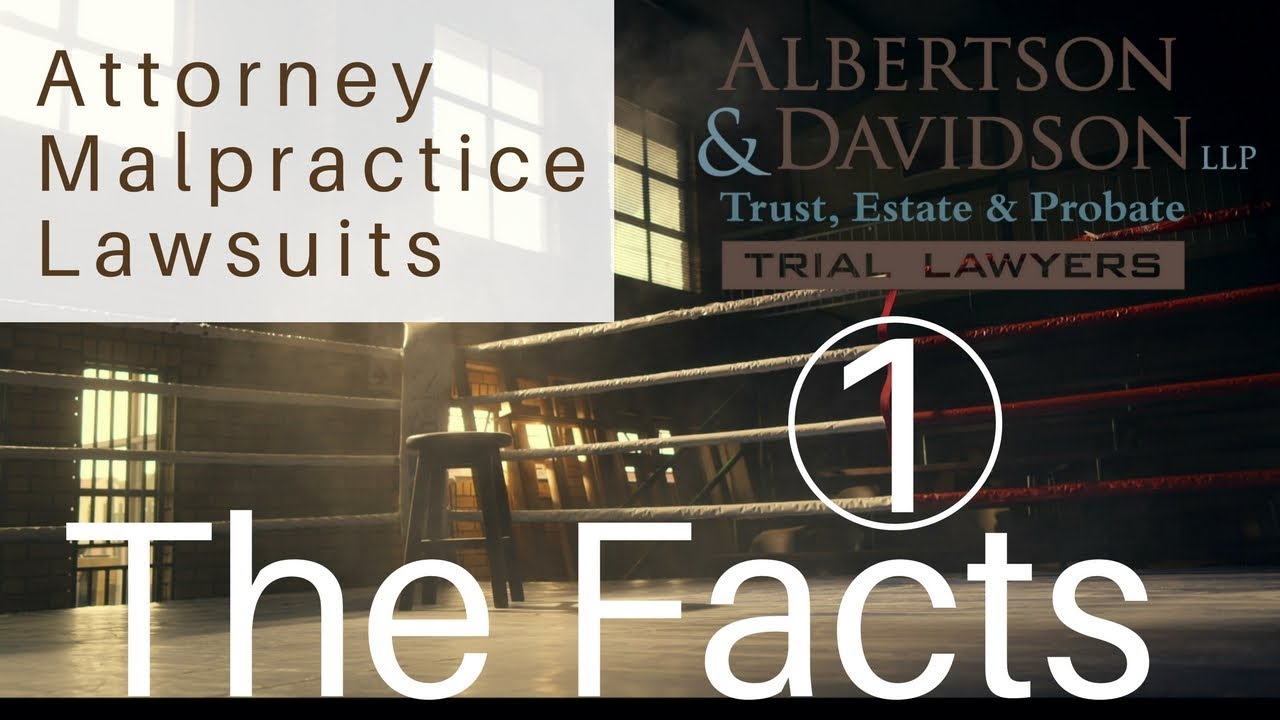 Course 4 -- Lesson 1: The Facts for Attorney Malpractice