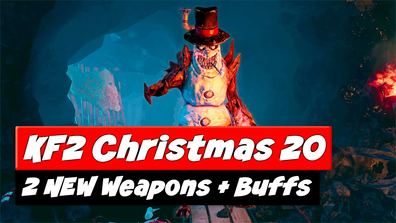 Kf2 Christmas 2021 End Killing Floor 2 Weapons Christmas 2020 2 New Weapons Buffs Youtube
