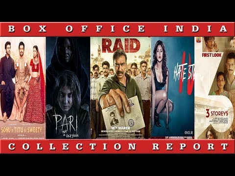Box Office Collection Of Raid, Hate Story 4, Pari, Sonu ke Titu Ki Sweety | Box Office India