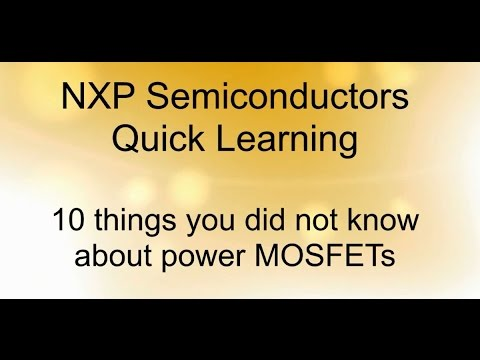 NXP Semiconductors - 10 things you didn't know about power MOSFETs