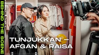 Tunjukkan - Afgan & Raisa   Behind The Scene