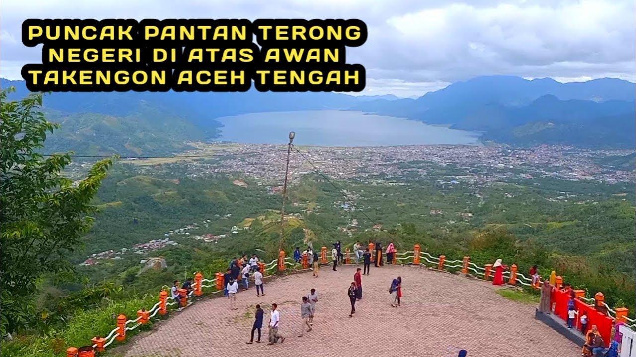 Pantan Terong Negeri Di Atas Awan Takengon Aceh Tengah Youtube