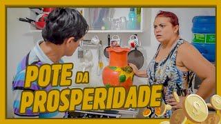 POTE DA PROSPERIDADE!