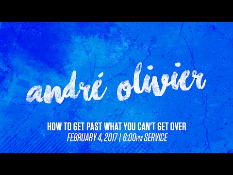 André Olivier - How to Get Past What You Can't Get Over