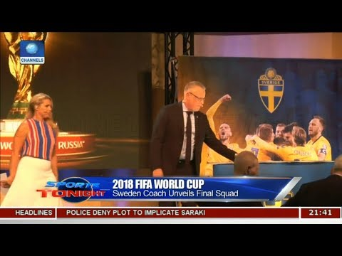 2018 FIFA W/Cup: Sweden Coach Unveils Final Squad |Sports Tonight|
