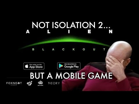 Alien Blackout is a Mobile Game... No Isolation 2?! SMH