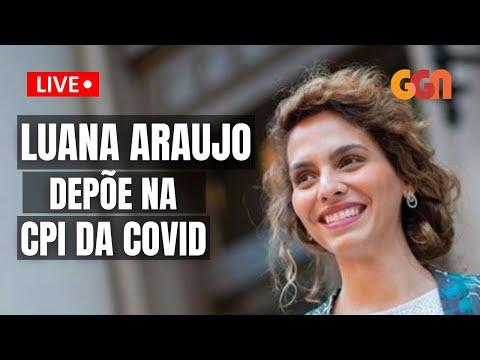 LUANA ARAÚJO PRESTA DEPOIMENTO NO SENADO - AO VIVO - 02/06