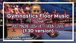"Gymnastics Floor Music ""Wow"" -Post Malone /Josh Vietti Violin Cover/ (1:30 version)"